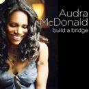 Audra McDonald - Build A Bridge