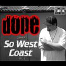 Dope - So West Coast, Vol. 1 Mixtape