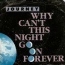 Journey - Why Can't This Night Go On Forever
