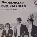 The Monkees - Listen To The Band / Someday Man