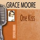 Grace Moore - One Kiss