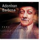 Adoniran Barbosa - Para Sempre
