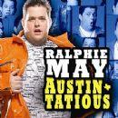 Ralphie May - Austin-Tacious