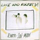 Love and Rockets - Earth, Sun, Moon