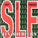 Stiff Little Fingers - Tin Soldiers
