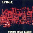 Atrox - Domani Rosso Sangue