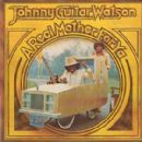 """Johnny """"Guitar"""" Watson - A Real Mother for Ya"""