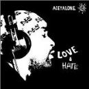 Aceyalone - Love And Hate
