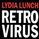Lydia Lunch - Retrovirus
