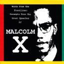 Malcolm X - Words From The Frontlines: Excerpts From The Great Speeches Of Malcolm X