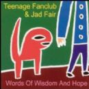 Teenage Fanclub - Words Of Wisdom And Hope