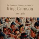 The Condensed 21st Century Guide To King Crimson 1969 - 2003