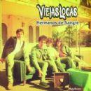 Viejas Locas Album - Hermanos De Sangre