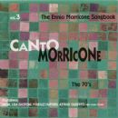 Canto Morricone: The Ennio Morricone Songbook, Volume 3: The 70's