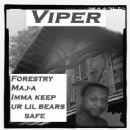 Viper Album - Forestry Maj-A Imma Keep Ur Lil Bears Safe