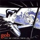 Gob Album - How Far Shallow Takes You