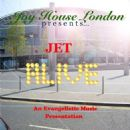 Jet - Alive: Joy House London  Presents
