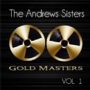 The Andrews Sisters - Gold Masters: The Andrews Sisters, Vol. 1