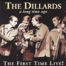 The Dillards - The First Time Live