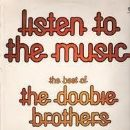 """Listen To The Music"" - The Best Of The Doobie Brothers"
