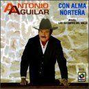 Antonio Aguilar - Con alma norteña