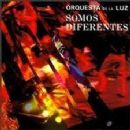 Orquesta De La Luz - Somos differentes