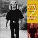 Travis Tritt - Super Hits Series, Volume 2