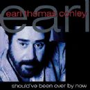 Earl Thomas Conley - Should've Been Over by Now