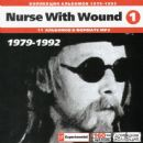 Nurse With Wound (1): 1979-1992