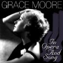 Grace Moore - Grace Moore In Opera And Song