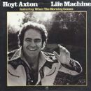 Hoyt Axton - Life Machine