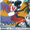 Kiko Veneno - La familia Pollo