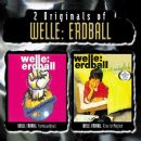 2 Originals of Welle: Erdball