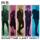 R5 (family band) - Sometime Last Night