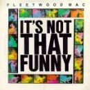 Fleetwood Mac - It's Not That Funny