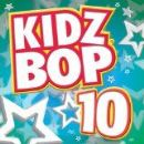 Kidz Bop Kids Album - Kidz Bop, Vol. 10