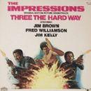 The Impressions - Three the Hard Way