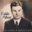 Eddie Albert - High Upon A Mountain