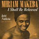 Miriam Makeba - I Shall Be Released