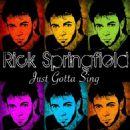 Rick Springfield - Just Gotta Sing