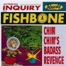 Fishbone - Chim Chim's Badass Revenge