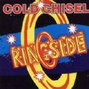 Cold Chisel - Ringside