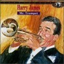 Harry James - Mr. Trumpet