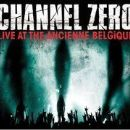 Channel Zero - Live at the Ancienne Belgique