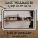 Hank Williams III Album - Live In Scotland