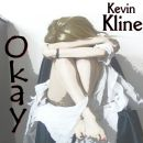 Kevin Kline - Okay