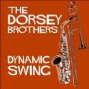 Tommy Dorsey - Dynamic Swing: The Dorsey Bothers