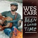 Wes Carr - Been A Long Time
