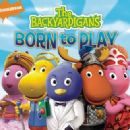 The Backyardigans - Born To Play - The Backyardigans