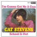 Cat Stevens - I'm Gonna Get Me A Gun / School Is Out